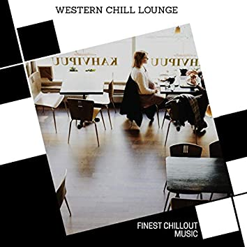 Western Chill Lounge - Finest Chillout Music