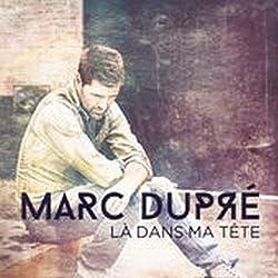 La Dans Ma Tete by Marc Dupre (2014-08-03)