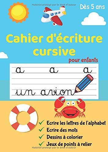Cahier d'écriture cursive pour enfants: Apprendre à écrire les lettres de l'alphabet majuscule et minuscule en cursive | Tracer des formes, des ... | Livre d'activité d'écriture | Dès 5 ans