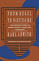 From Hegel to Nietzsche: The Revolution in Nineteenth Century Thought