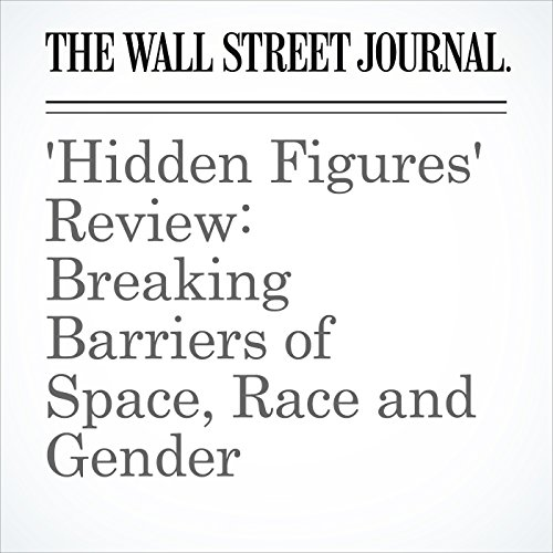 'Hidden Figures' Review: Breaking Barriers of Space, Race and Gender copertina