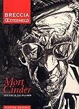 Mort Cinder Tome 1 - Les yeux de plomb