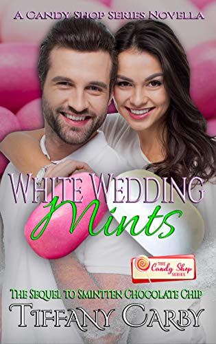 White Wedding Mints: A Candy Shop Series Novella by [Tiffany Carby]