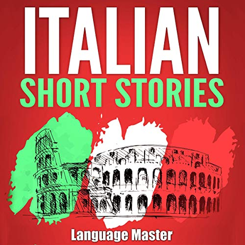 Italian Short Stories: Learn Italian with Short Stories for Beginners audiobook cover art