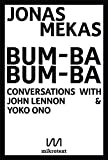 Bum-Ba Bum-Ba: Conversations with John Lennon & Yoko Ono (English Edition)