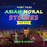 Fairy Tales Asian Moral Stories for Kids : Wisdom bedtime book for Children Aged 5-10 (English Edition)
