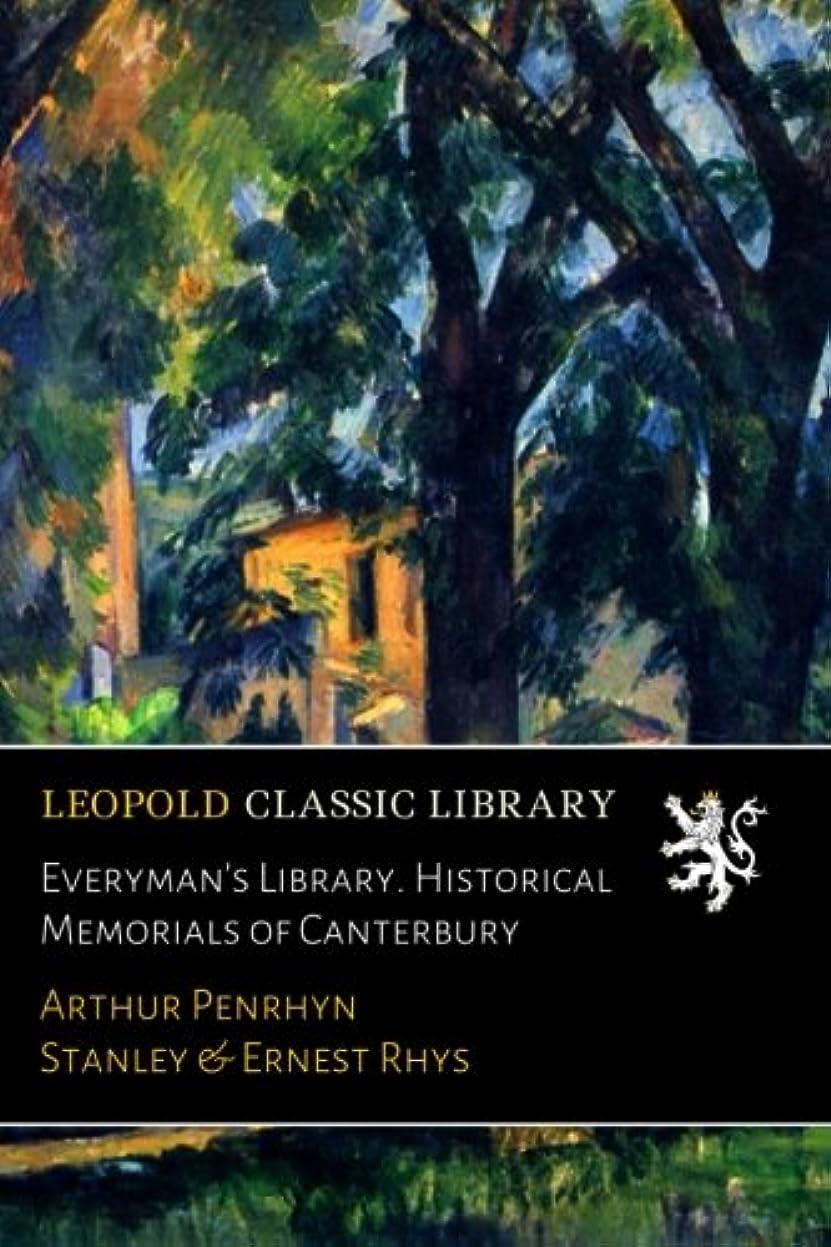 さらにライオネルグリーンストリート贈り物Everyman's Library. Historical Memorials of Canterbury