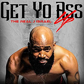 Get Yo Ass Up
