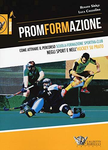 PromFormAzione. Come attivare il percorso scuola-formazione sportiva-club negli sport e nell'hockey su prato: 1