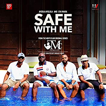 Safe with Me (From the Men's Club Original Series)