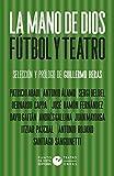 La mano de Dios: Fútbol y teatro: 7 (ÓmnibusTeatro)