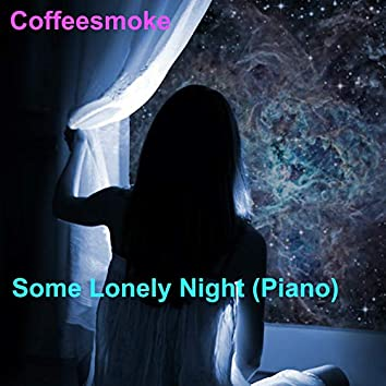 Some Lonely Night (Piano)