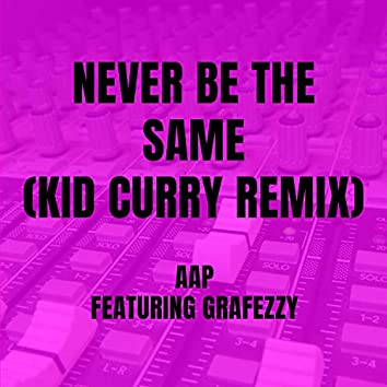 Never Be The Same  (Kid Curry Remix)