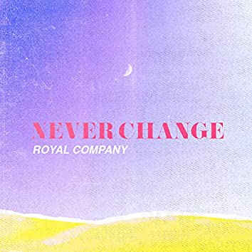 Never Change (feat. Chad Dorough)
