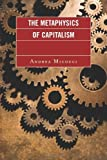 The Metaphysics of Capitalism (English Edition)