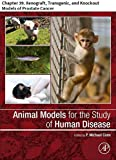 Animal Models for the Study of Human Disease: Chapter 39. Xenograft, Transgenic, and Knockout Models of Prostate Cancer (English Edition)