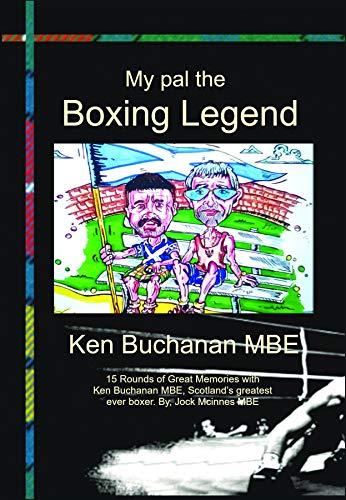 My Pal the Boxing Legend Ken Buchanan (English Edition)