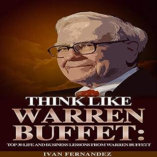 Think Like Warren Buffett: Top 30 Life and Business Lessons from Warren Buffett audiobook cover art