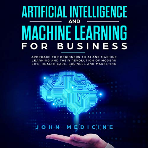 Artificial Intelligence and Machine Learning for Business Titelbild