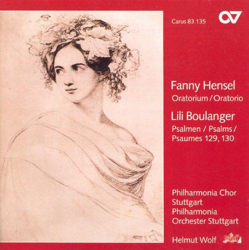 Mendelssohn-Hensel, F.: Oratorium Nach Den Bildern Der Bibel / Boulanger, L.: Ils M'Ont Assez Opprime / Du Fond De L'Abime (Wolf)