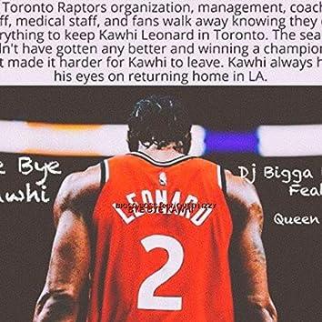 Bye Bye Kawhi (feat. Queen Izzy) (Radio Edit)