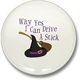 CafePress Why Yes I Can Drive A Stick 1