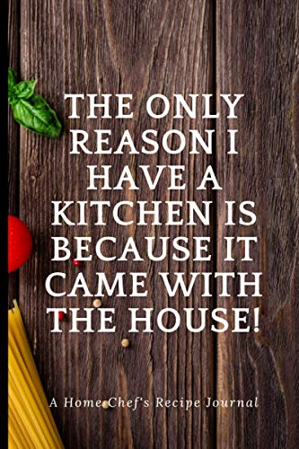 The only reason I have a kitchen is because it came with...
