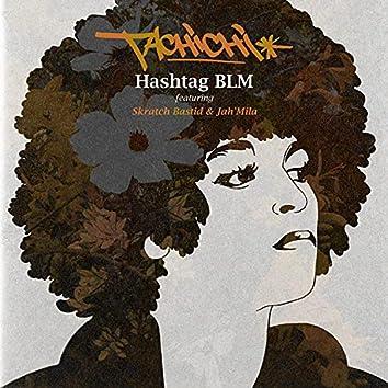 Hashtag BLM (feat. Skratch Bastid & Jah'Mila)