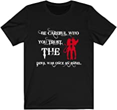 Men's Novelty Shirts Be Careful Who You Trust,The Devil was Once an Angel Funny Inspirational Quotes Adult T-Shirt