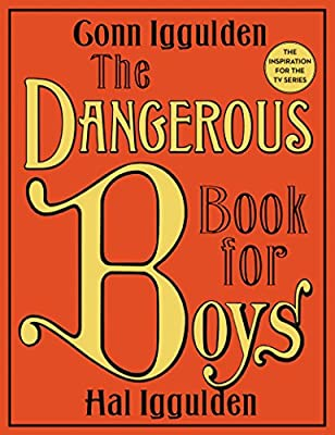 The Dangerous Book for Boys by William Morrow