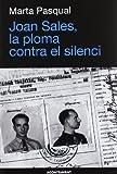 Joan Sales, la ploma contra el silenci (Abans d'ara)