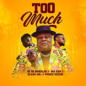 Too Much (feat. Blaak MCs, Ma Kan & Prince Keemo)