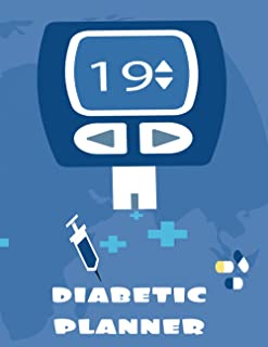 diabetic planner: Simple Way to Keep Record Weekly Diabetes Journal Log Book With Blood Sugar, Insulin Dose, Grams Carb, P...