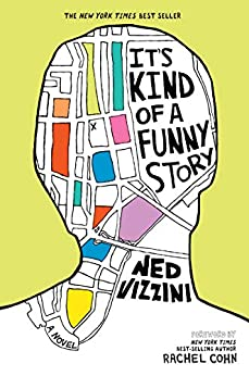 It's Kind of a Funny Story by [Ned Vizzini]