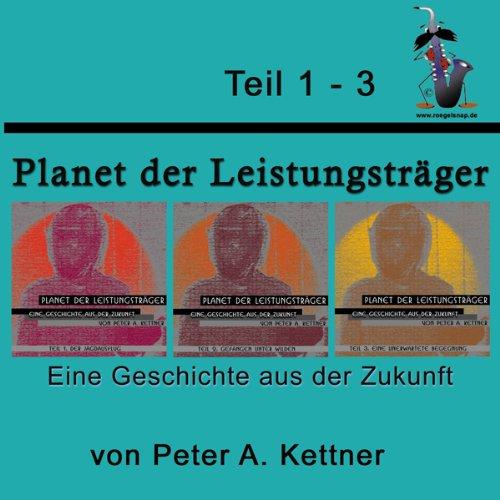 Planet der Leistungsträger (Teil 1-3) Titelbild