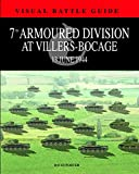7th Armoured Division at Villers-Bocage: 13th July 1944 (Visual Battle Guide) - David Porter