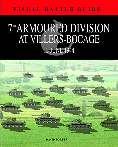 7th Armoured Division at Villers-Bocage: 13th July 1944 (Visual Battle Guide)