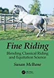 Fine Riding: Blending Classical Riding and Equitation Science