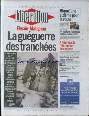 LIBERATION [No 5434] du 07/11/1998 - ELYSEE-MATIGNON - LA GUEGUERRE DES TRANCHEES LA ROUTE DU RHUM JERUSALEM L' ATTENTAT BLOQUE TOUS LES ACCORDS A NOUMEA LE REFERENDUM DES ADIEUX STRASBOURG SON MUSEE UN PEU MODERNE CORSE - L' ETAT D' IMPUISSANCE LIVRES - RANCIERE, LA PRISE DE PAROLE L' INRA PRESENTE MARGUERITE, SON VEAU CLONE