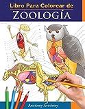 Libro Para Colorear de Zoología: Libro de Colores de Autoevaluación Muy Detallado de la Anatomía Animal | El Regalo perfecto para Estudiantes de Veterinaria y Amantes de los Animales