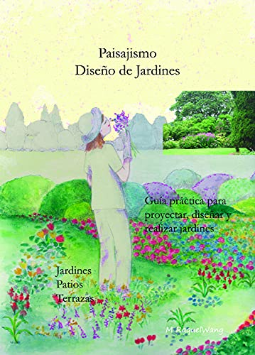 Paisajismo Diseño de Jardines: Guía práctica para diseñar, proyectar y realizar Jardines, Patios, Terrazas (Pequeños negocios Emprendimientos fáciles nº 1)