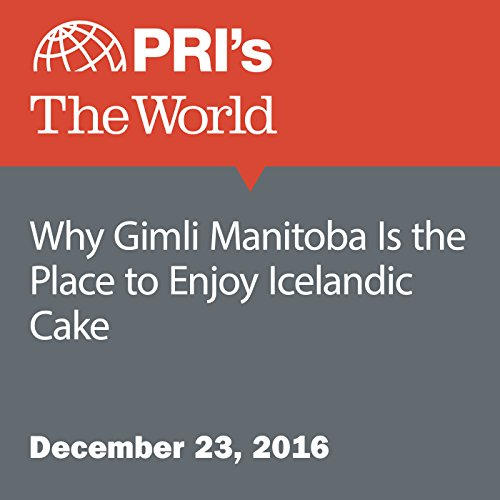 Why Gimli Manitoba Is the Place to Enjoy Icelandic Cake audiobook cover art