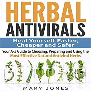 Herbal Antivirals: Heal Yourself Faster, Cheaper and Safer audiobook cover art
