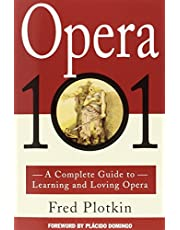 A Complete Guide to Learning and Loving Opera