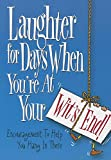 Laughter for Days When You're at Your Wit's End: Encouragement to Help You Hang in There