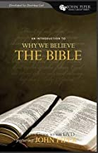 Why We Believe the Bible: A Study Guide to the DVD Featuring John Piper (John Piper Small Group)