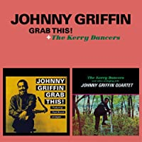 Grab This! + The Kerry Dancers by Johnny Griffin (2013-06-25)