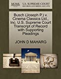 Busch (Joseph P.) v. Cinema Classics Ltd., Inc. U.S. Supreme Court Transcript of Record with Supporting Pleadings