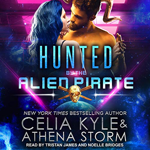 Hunted by the Alien Pirate Audiobook By Celia Kyle, Athena Storm cover art