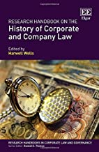 Research Handbook on the History of Corporate and Company Law (Research Handbooks in Corporate Law and Governance series)